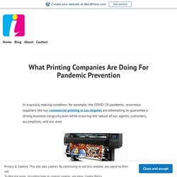 What Printing Companies Are Doing For Pandemic Prevention