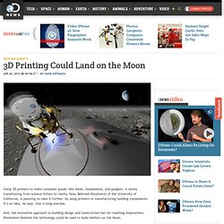 3D Printing Could Land on the Moon