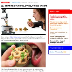 3D printing delicious, living, edible snacks
