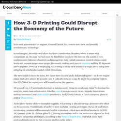 How 3-D Printing Could Disrupt the Economy of the Future
