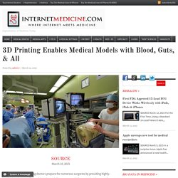 3D Printing Enables Medical Models with Blood, Guts, & All
