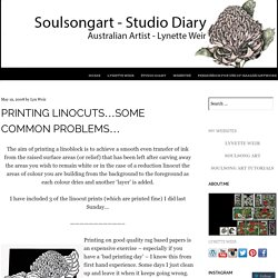 Printing Linocuts…some common problems…