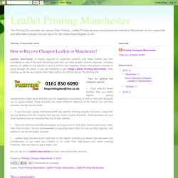 Leaflet Printing Manchester: How to Receive Cheapest Leaflets in Manchester?