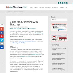 8 Tips for 3D Printing with Sketchup - www.MasterSketchup.com
