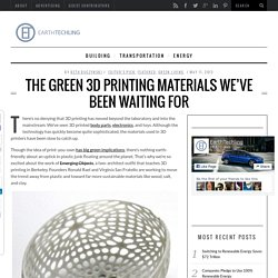 The green 3D printing materials we've been waiting for