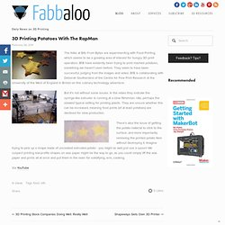 3D Printing Potatoes With The RapMan - Fabbaloo Blog - Fabbaloo