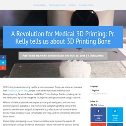 3D Printing Bone: a Revolution in Health Care! Interview with Pr. Kelly