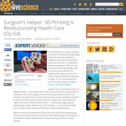 Surgeon's Helper: 3D Printing Is Revolutionizing Health Care