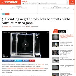 3D printing in gel shows how scientists could print human organs