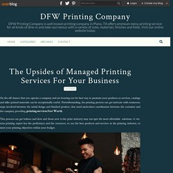 The Upsides of Managed Printing Services For Your Business - DFW Printing Company