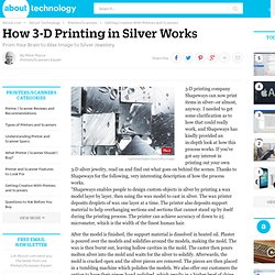 How 3-D Printing in Silver Really Works