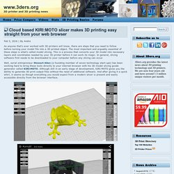 Cloud based KIRI:MOTO slicer makes 3D printing easy straight from your web browser