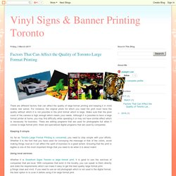 Vinyl Signs & Banner Printing Toronto: Factors That Can Affect the Quality of Toronto Large Format Printing
