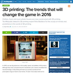 3D printing: The trends that will change the game in 2016