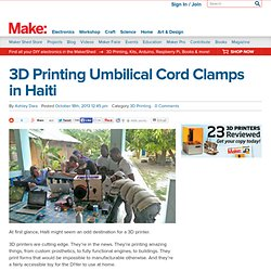 3D Printing Umbilical Cord Clamps in Haiti
