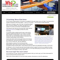 3-D printing: Wave of the future
