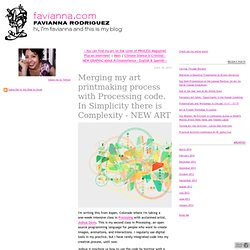 Merging my art printmaking process with Processing code. In Simplicity there is Complexity - NEW ART - Favianna.com