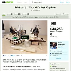 Printrbot jr. : Your kid's first 3D printer by Brook Drumm