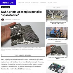 "NASA prints up complex metallic ""space fabric"""