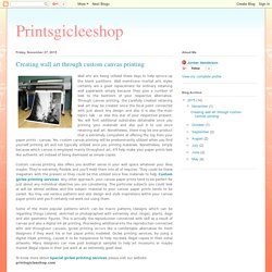 Printsgicleeshop: Creating wall art through custom canvas printing