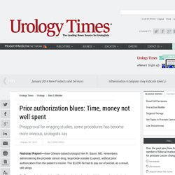 Prior authorization blues: Time, money not well spent