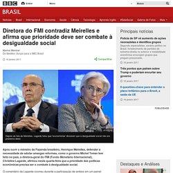 Diretora do FMI contradiz Meirelles e afirma que prioridade deve ser combate à desigualdade social - BBC Brasil
