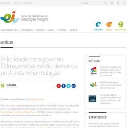 Prioridade para governo Dilma, ensino médio demanda profunda reformulação
