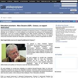 Education prioritaire : Marc Douaire (OZP) : Cnesco, un rapport destructeur