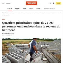 Quartiers prioritaires : plus de 21 000 personnes embauchées dans le secteur du bâtiment