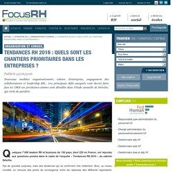 Tendances RH 2016 : quels sont les chantiers prioritaires dans les entreprises ? - Organisation et conseil - Focus RH