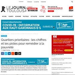 Quartiers prioritaires : les chiffres et les pistes pour remédier à la pauvreté - Le Journal Toulousain, journal de solutions et JAL
