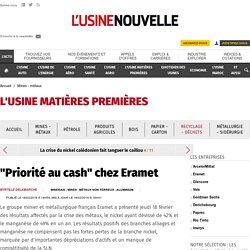 """""""Priorité au cash"""" chez Eramet - Mines - métaux"""