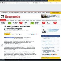 La dette, priorité du nouveau gouvernement grec