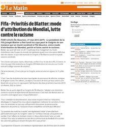 foot: Fifa - Priorités de Blatter: mode d'attribution du Mondial, lutte contre le racisme - Sports: Dépêches