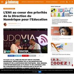 L'EMI au coeur des priorités de la Direction du Numérique pour l'Education – Ludovia Magazine