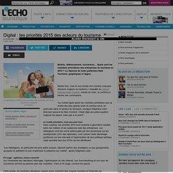 Digital : les priorités 2015 des acteurs du tourisme - L'Echo Touristique