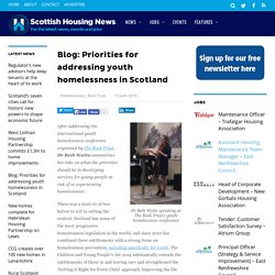 Blog: Priorities for addressing youth homelessness in Scotland - Scottish Housing News