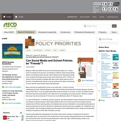 "Policy Priorities:Can Social Media and School Policies be ""Friends""?:Can Social Media and School Policies be ""Friends""?"