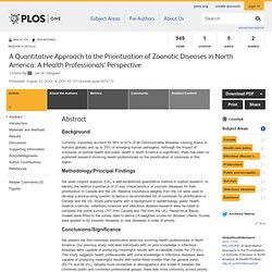 PLOS 21/08/13 A Quantitative Approach to the Prioritization of Zoonotic Diseases in North America: A Health Professionals' Perspective