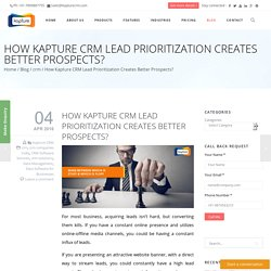 How Kapture CRM Lead Prioritization Creates Better Prospects?