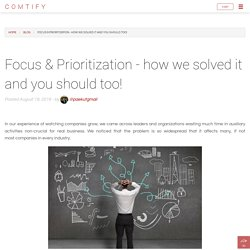 Focus & Prioritization - how we solved it and you should too!
