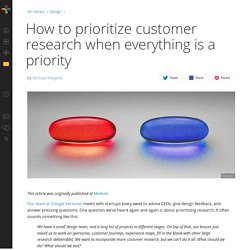 How to prioritize customer research when everything is a priority
