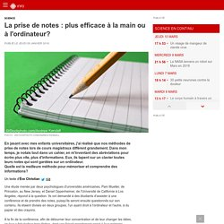 La prise de notes : plus efficace à la main ou à l'ordinateur?