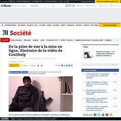 De la prise de vue à la mise en ligne, itinéraire de la vidéo de Coulibaly