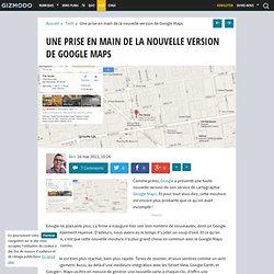 Une prise en main de la nouvelle version de Google Maps