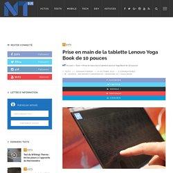 Prise en main de la tablette Lenovo Yoga Book de 10 pouces