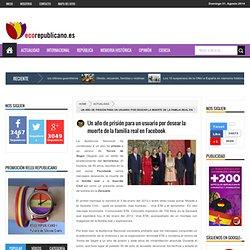 Un año de prisión para un usuario por desear la muerte de la familia real en Facebook