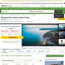 Barbara Piran Beach Hotel & Spa (Slovenien) - omdömen och prisjämförelse - TripAdvisor