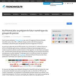 Au PrismaLabs se prépare le futur numérique du groupe de presse
