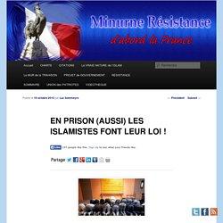 EN PRISON (AUSSI) LES ISLAMISTES FONT LEUR LOI !